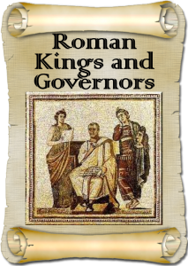 Roman Kings and Governors
